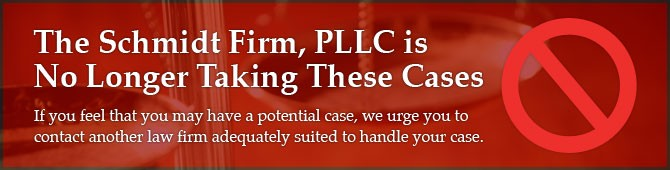 The Schmidt Firm, PLLC is no longer taking these cases