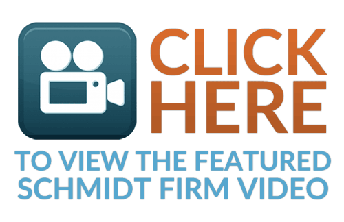 Click here to view the featured Schmidt Firm video
